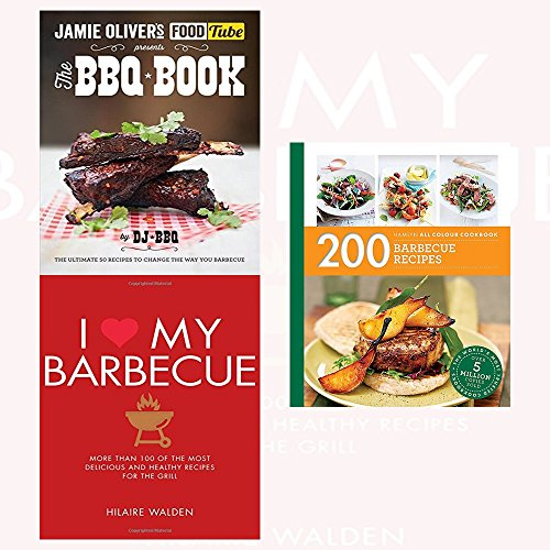 jamie's food tube,200 barbecue recipes and i love my barbecue 3 books collection set - hamlyn all colour cookbook,more than 100 of the most delicious and healthy recipes for the grill,the bbq book