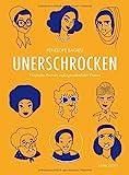Unerschrocken 2: Fünfzehn Porträts außergewöhnlicher Frauen - Pénélope Bagieu