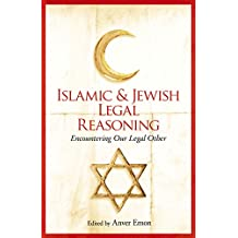 Islamic and Jewish Legal Reasoning: Encountering Our Legal Other