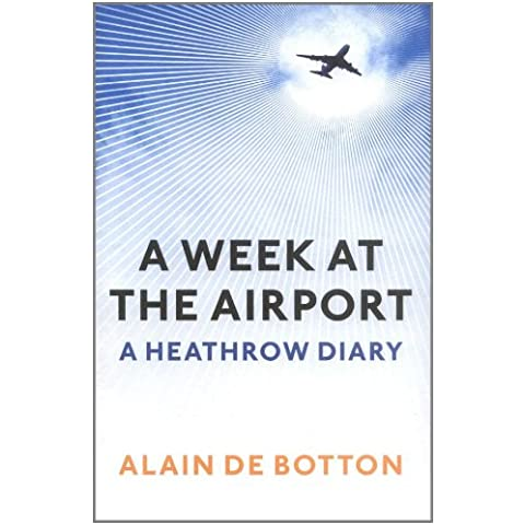 A Week at the Airport: A Heathrow Diary