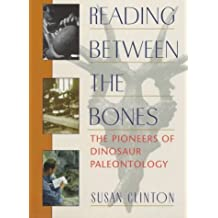 Reading Between the Bones: The Pioneers of Dinosaur Paleontology (Lives in Science) by Susan Clinton (1997-03-03)