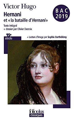 Hernani et «la bataille d'Hernani» par Victor Hugo