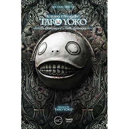 L'œuvre étrange de Taro Yoko: De Drakengard à NieR: Automata (Sagas)