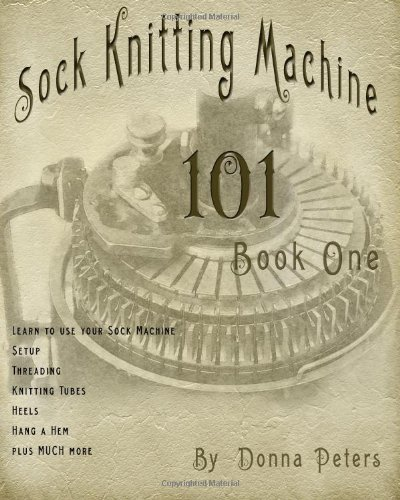 Sock Knitting Machine 101