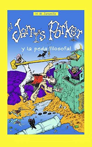 El Jarrys Porker y la Peda Filosofal (Spanish Edition)