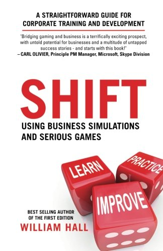 Shift: Using Business Simulations and Serious Games: A straightforward guide for corporate training and development