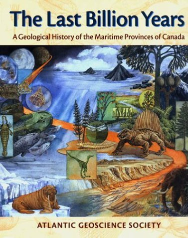 The Last Billion Years: A Geological History of the Maritime Provinces of Canada by Atlantic Geoscience Society (2001-01-01)