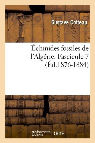 Échinides fossiles de l'Algérie. Fascicule 7 (Éd.1876-1884)