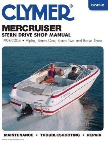 Mercruiser Stern Drives 1998-2004: Alpha, Bravo One, Bravo Two and Bravo Three (Clymer Marine Repair) by Penton Staff