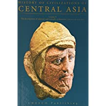 History of civilizations of Central Asia : Volume 2 : The development of sedentary and nomadic civilizations: 700 B.C. to A.D. 250