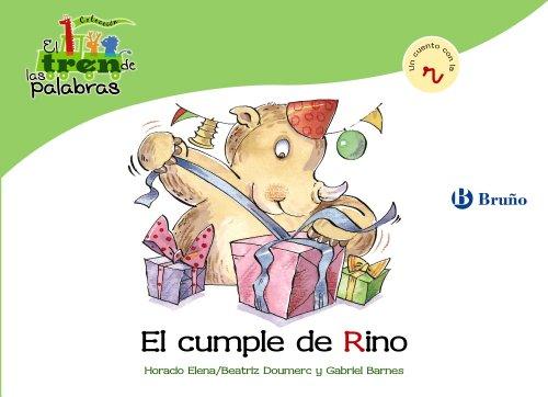 El cumple de Rino: Un cuento con la R (Castellano - A Partir De 3 Años - Libros Didácticos - El Tren De Las Palabras) por Beatriz Doumerc