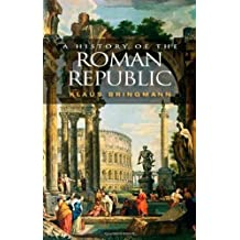 A History of the Roman Republic by Klaus Bringmann (2007-03-26)