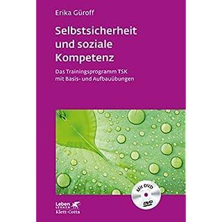 Selbstsicherheit und soziale Kompetenz: Das Trainingsprogramm mit Basis- und Aufbauübungen (mit DVD) (Leben lernen)
