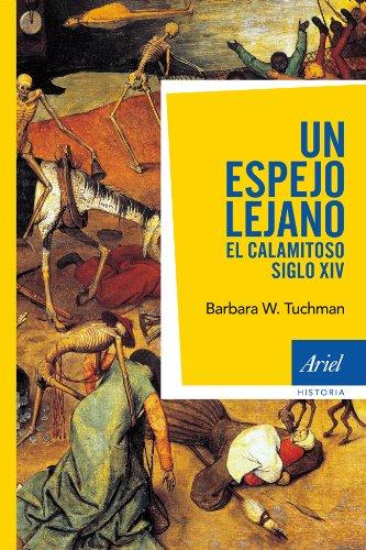 Un espejo lejano: El calamitoso siglo XIV por Barbara W. Tuchman