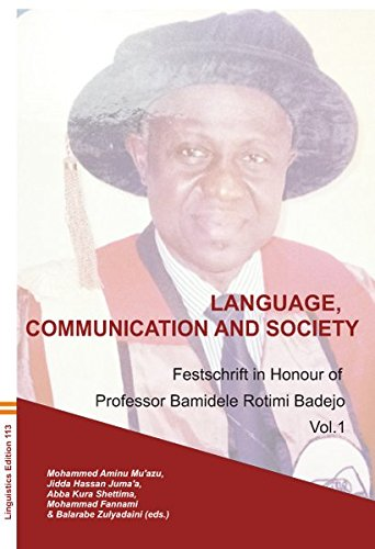 Language, Communication and Society. Vol 1: A Festschrift in Honour of Professor B. R. Badejo