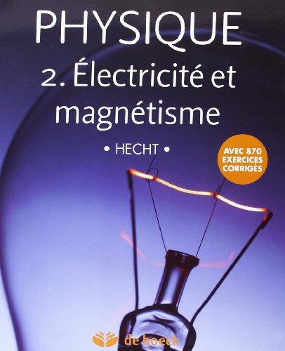 Physique 2 ; Electricit et Magnetisme