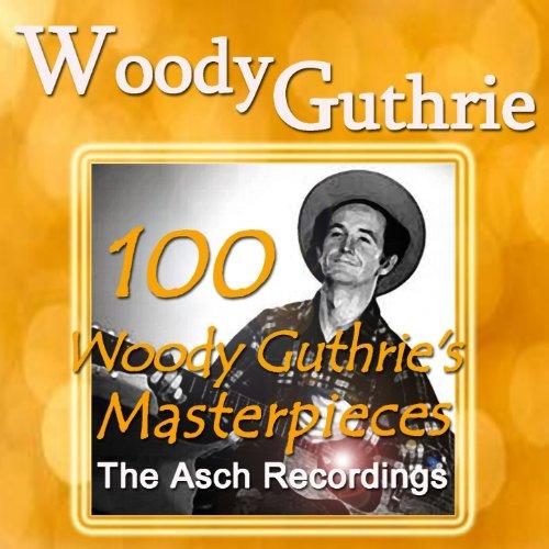 100 Woody Guthrie's Masterpiec...