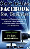 How to Use Facebook for Business: Facebook Marketing Tips and Strategies for Small Businesses (Bonus '15 Million Facebook Members' Included!) (English Edition)