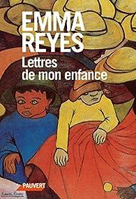 Lettres de mon enfance par Emma Reyes