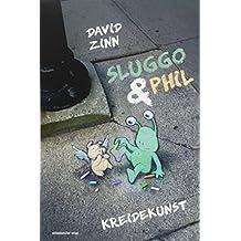 Sluggo & Phil: Kreidekunst