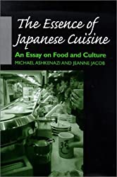 The Essence of Japanese Cuisine: An Essay on Food and Culture by Michael Ashkenazi (2000-10-26)