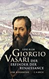 Giorgio Vasari: Der Erfinder der Renaissance by Gerd Blum (2016-06-03)