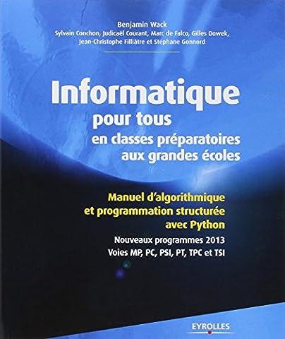 Informatique pour tous en classes préparatoires aux grandes écoles : Manuel d'algorithmique et programmation structurée avec Python, Nouveaux programmes 2013, Voies MP, PC, PSI, PT, TPC et