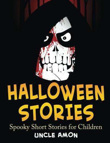 Halloween Stories: Spooky Short Stories for Children (Halloween Short Stories for Kids, Band 4)