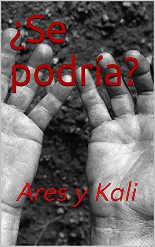 ¿Se podría?: Ares y Kali
