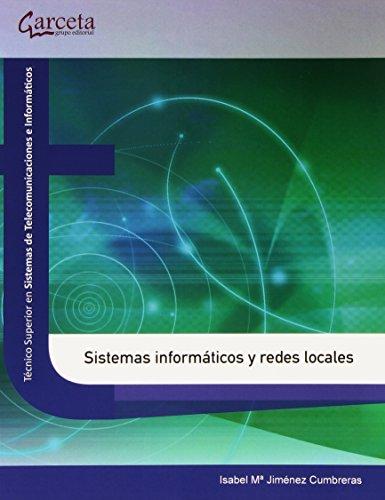 Sistemas Informáticos y redes locales (Texto (garceta)) por Isabel María Jiménez Cumbreras