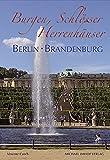 Burgen, Schlösser und Herrenhäuser in Berlin und Brandenburg (Burgen, Schlösser, Herrensitze) - Vincenz Czech