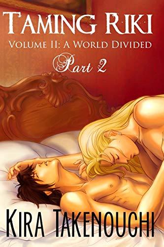 Taming Riki, Volume II: A World Divided, Part 2: Volume 2 por Kira Takenouchi