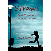 Straws: Third book in The Mug Trilogy