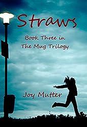 Straws: Third book in The Mug Trilogy