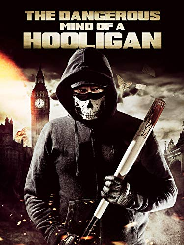 The Dangerous Mind of a Hooligan