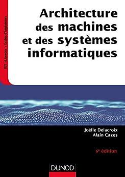 Architecture des machines et des systèmes informatiques - 6e éd. (InfoSup)