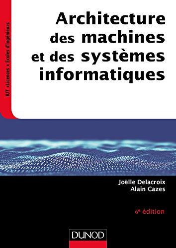 Architecture des machines et des systèmes informatiques - 6e éd. (InfoSup) par Joëlle Delacroix