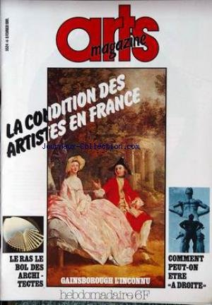 ARTS MAGAZINE [No 4] du 06/02/1981 - LA CONDITION DES ARTISTES EN FRANCE - GAINSBOROUGH - LE RAS LE BOL DES ARCHITECTES - COMMENT PEUT-ON ETRE A DROITE.