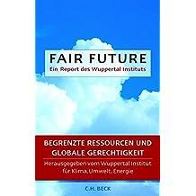 Fair Future: Begrenzte Ressourcen und globale Gerechtigkeit