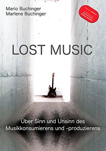 Lost Music: Über Sinn und Unsinn des Musikkonsumierens und -produzierens