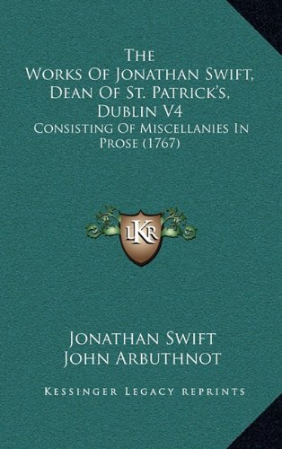 The Works of Jonathan Swift, Dean of St. Patrick's, Dublin V4: Consisting of Miscellanies in Prose (1767) por Jonathan Swift epub