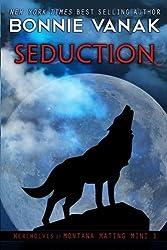 Seduction (Werewolves of Montana): Mating Mini #1 (BBW: Big, Beautiful Werewolf) (Volume 1) by Bonnie Vanak (2014-12-11)