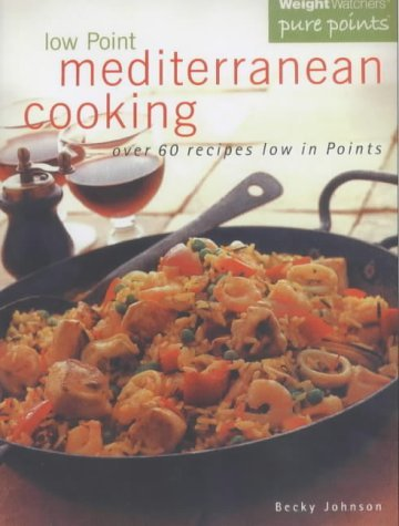 Low Point Mediterranean Cooking (Weight Watchers pure points) by Becky Johnson (4-Jun-2001) Paperback