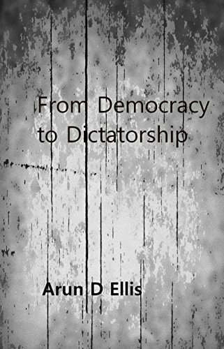 from-democracy-to-dictatorship-english-edition