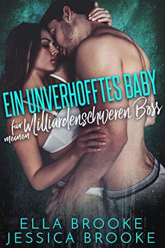 Buchseite und Rezensionen zu 'Ein unverhofftes Baby für meinen milliardenschweren Boss' von Ella Brooke