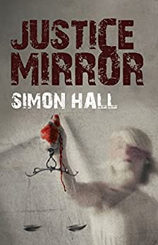 Justice Mirror - The TV Detective (A  Dan Groves and Detective Adam Breen Mystery): A gripping thriller that you can't put down (Dan Groves and Adam Breen Book 6) by [Hall, Simon]