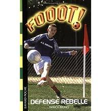 Fooot !, Tome 12 : Défense rebelle de Patrick Bruno (6 octobre 2005) Poche