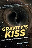 Gravity's Kiss (MIT Press): The Detection of Gravitational Waves