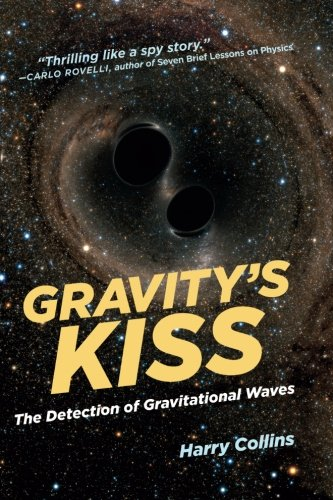 Gravity's Kiss: The Detection of Gravitational Waves (The MIT Press) por Harry Collins