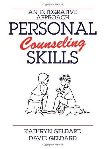 Personal Counseling Skills: An Integrative Approach by Kathryn Geldard (2008-02-01)